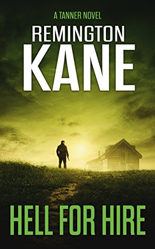 Hell For Hire (A Tanner Novel Book 13) by [Remington Kane]