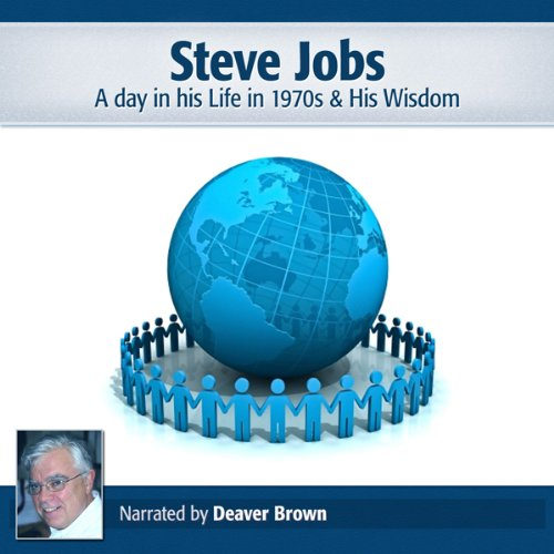 Steve Jobs: A Day in His Life in the 1970s & His Wisdom cover art