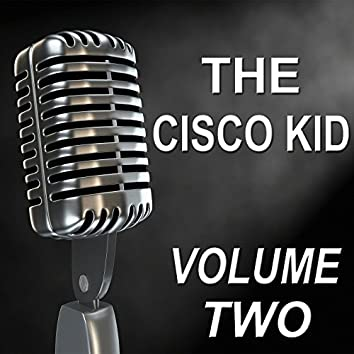 The Cisco Kid - Old Time Radio Show, Vol. Two