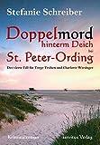 Doppelmord hinterm Deich bei St. Peter-Ording: Der vierte Fall für Torge Trulsen und Charlotte Wiesinger (Torge Trulsen und Charlotte Wiesinger - Kriminalroman 4)