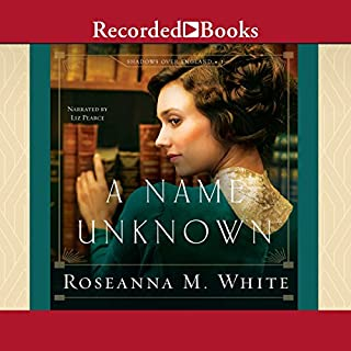 A Name Unknown     Shadows Over England, Book 1              By:                                                                                                                                 Roseanna M. White                               Narrated by:                                                                                                                                 Liz Pearce                      Length: 15 hrs and 18 mins     3 ratings     Overall 4.7