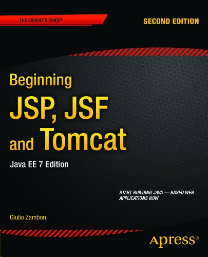 Beginning JSP, JSF and Tomcat: Java Web Development (Expert's Voice in Java) (English Edition)