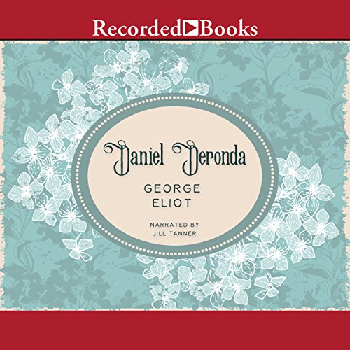 Daniel Deronda                   By:                                                                                                                                 George Eliot                               Narrated by:                                                                                                                                 Jill Tanner                      Length: 36 hrs and 51 mins     Not rated yet     Overall 0.0