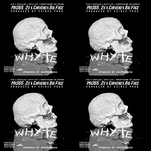 Whyte (feat. Mr 365, Carveno & Big Face) [Explicit]