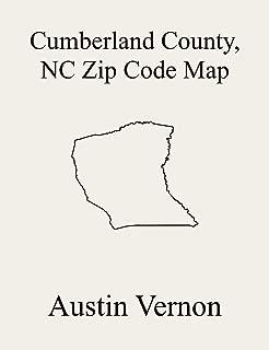 Cumberland County, North Carolina Zip Code Map: Includes Pearces Mill, Black River, Eastover, Beaver Dam, Carvers Creek, Cedar Creek, Cross Creek, Grays ... and Seventy-First (English Edition)
