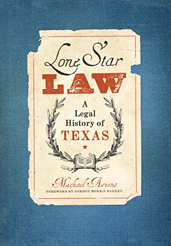 Compare Textbook Prices for Lone Star Law: A Legal History of Texas American Liberty and Justice  ISBN 9780896729797 by Ariens, Michael,Bakken, Gordon Morris