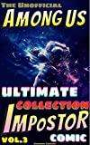 (Unofficial) Among Us: Ultimate Collection of Impostor Comic vol.3...