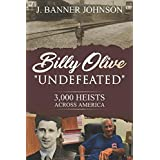 "BILLY OLIVE ""UNDEFEATED"": 3,000 HEISTS ACROSS AMERICA"