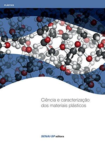 Ciência e caracterização dos materiais plásticos (Portuguese Edition)
