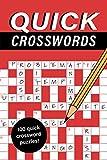 Quick Crosswords: Featuring 100 fun quick crossword puzzles