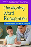 Developing Word Recognition (The Essential Library of PreK2 Literacy)