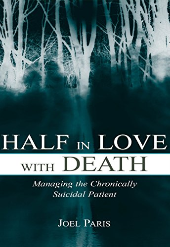 Half in Love With Death: Managing the Chronically Suicidal Patient (English Edition)