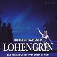 Lohengrin(Werkeinfuhrung) : Detlev Eisinger(P) (2CD)