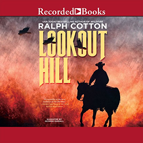 Lookout Hill     Ralph Cotton Western Series, Book 27              By:                                                                                                                                 Ralph Cotton                               Narrated by:                                                                                                                                 George Guidall                      Length: 6 hrs and 57 mins     18 ratings     Overall 4.4