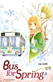 Bus for Spring, Tome 3