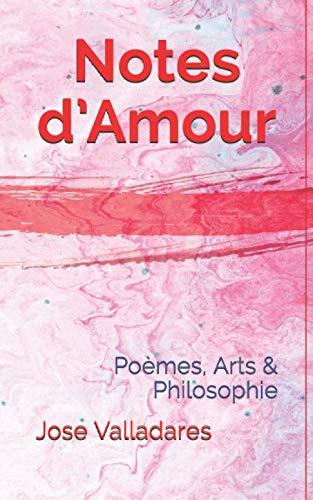 Notes d'Amour: Poèmes, Arts & Philosophie PDF Books