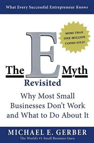 The E Myth Revisited Why Most Small Businesses Don t Work and What to Do About It product image
