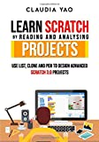 Learn Scratch by Reading and Analysing Projects: Use List, Clone and Pen to Design Advanced Scratch 3.0 Projects