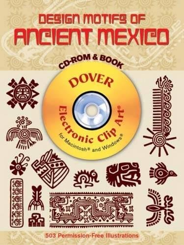 Compare Textbook Prices for Design Motifs of Ancient Mexico CD-ROM and Book Dover Electronic Clip Art  ISBN 0800759995967 by Jorge Enciso