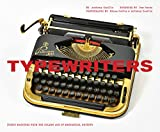 Typewriters: Iconic Machines from the Golden Age of Mechanical Writing (Writers Books, Gifts for Writers, Old-School Typewriters)