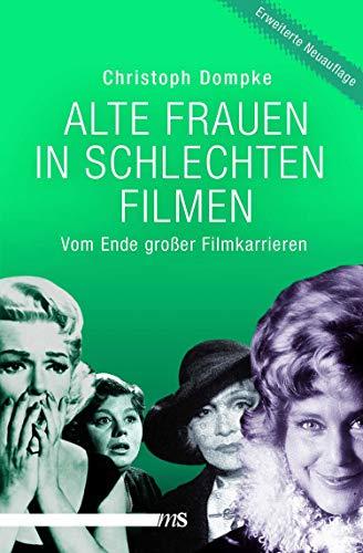 Alte Frauen in schlechten Filmen: Vom Ende großer Filmkarrieren