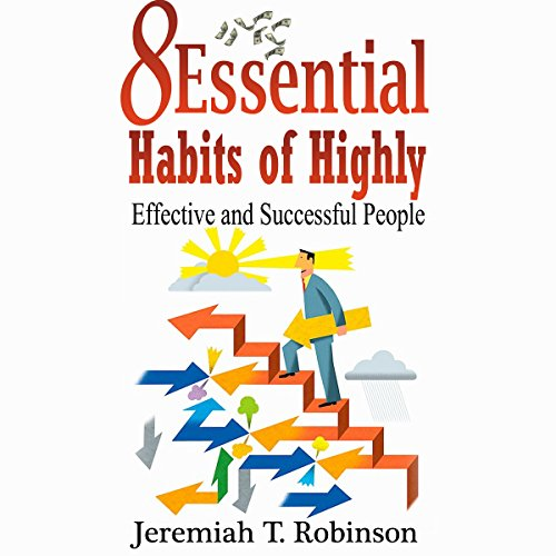 8 Essential Habits of Highly Effective and Successful People audiobook cover art