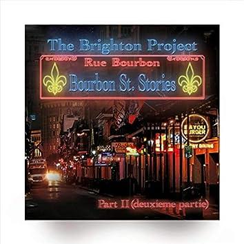Bourbon St. Stories Pt II