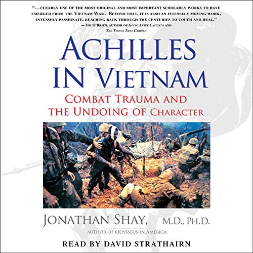 Achilles in Vietnam Audiobook By Jonathan Shay MD cover art
