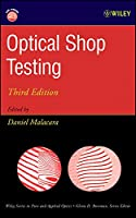Optical Shop Testing (Wiley Series in Pure and Applied Optics)