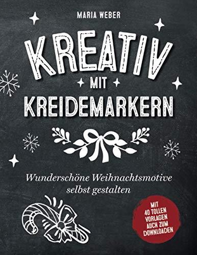 Kreativ mit Kreidemarkern: Wunderschöne Weihnachtsmotive selbst gestalten
