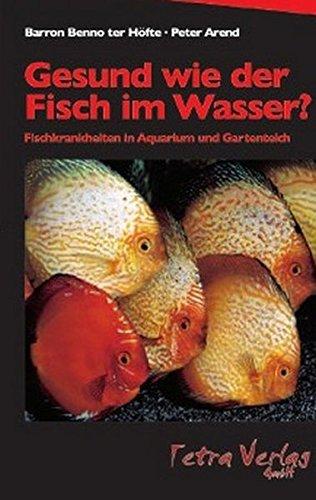Gesund wie der Fisch im Wasser?: Fischkrankheiten in Aquarium und Gartenteich