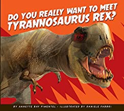 Do You Really Want to Meet Tyrannosaurus Rex? (Do You Really Want to Meet a Dinosaur?)