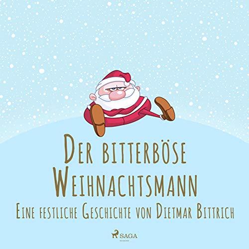 Couverture de Der bitterböse Weihnachtsmann. Eine festliche Geschichte