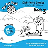 The Yak Pack: Sight Word Stories: Book 3: Comic Books to Practice Reading Dolch Sight Words (41-60) (The Yak Pack: Sight Word Comics) (Volume 3)