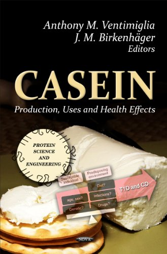 Casein: Production, Uses & Health Effects (Protein Science and Engineering: Nutrition and Diet Research Progress)
