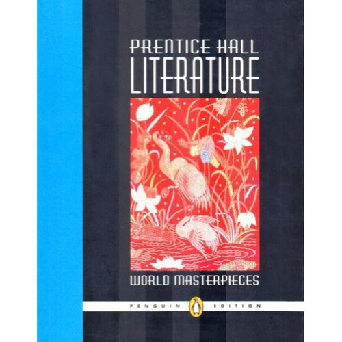 Prentice Hall Literature World Masterpieces Grade 12 Penguin Edition Student Edition