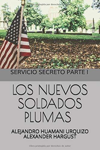LOS NUEVOS SOLDADOS PLUMAS: SERVICIO SECRETO