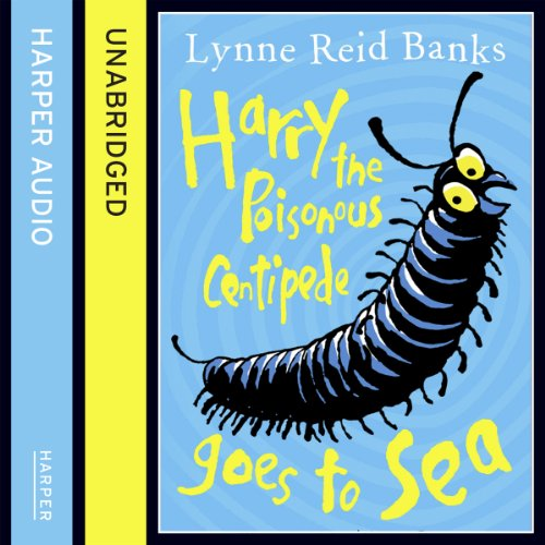 Harry the Poisonous Centipede Goes to Sea cover art