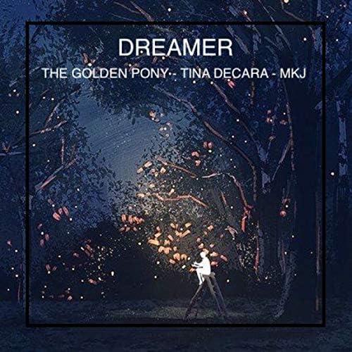 The Golden Pony, Tina DeCara & MKJ