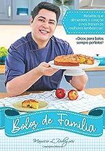 Bolos de Família: Receitas que alimentam o coração e trazem as melhores lembranças! (Portuguese Edition)