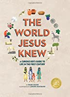 The World Jesus Knew: A Curious Kids' Guide to Life in the First Century (Curious Kids' Guides)
