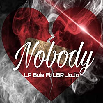 Nobody (feat. LBR JoJo)