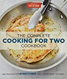The Complete Cooking for Two Cookbook: 650 Recipes for Everything You ll Ever Want to Make (The Complete ATK Cookbook Series)