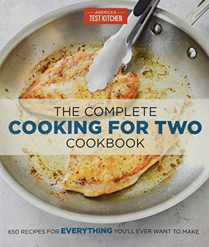 The Complete Cooking for Two Cookbook: 650 Recipes for Everything You'll Ever Want to Make (The...