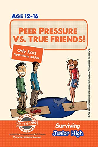 Compare Textbook Prices for Peer Pressure vs. True Friendship! Surviving Junior High: A self help guide for teens, parents & teachers  ISBN 9781492291428 by Katz, Orly
