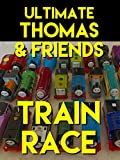 Clip: Ultimate Thomas and Friends Train Race