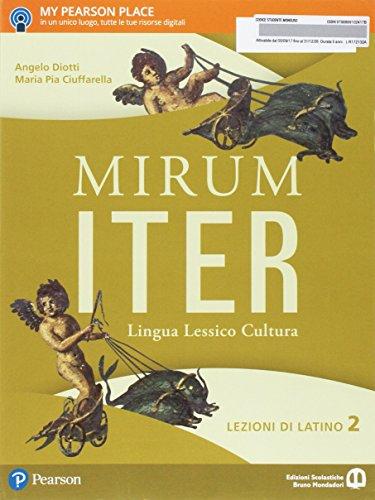 Mirum iter. Lezioni. Per le Scuole superiori. Con e-book. Con espansione online (Vol. 2)