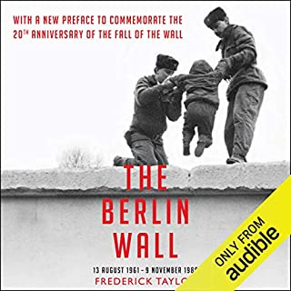 The Berlin Wall                   By:                                                                                                                                 Frederick Taylor                               Narrated by:                                                                                                                                 Daniel Philpott                      Length: 18 hrs and 52 mins     64 ratings     Overall 4.4