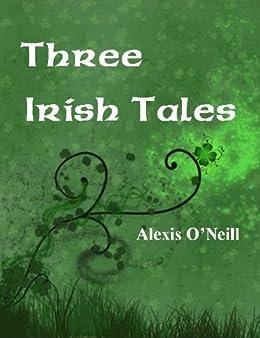 Three Irish Tales by [Alexis O'Neill]