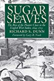 Sugar and Slaves: The Rise of the Planter Class in the English West Indies, 1624-1713 (Published by the Omohundro Institute of Early American History and ... of North Carolina Press) (English Edition)
